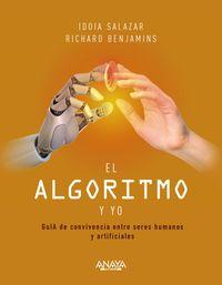 EL ALGORITMO Y YO - GUIA DE CONVIVENCIA ENTRE SERES HUMANOS Y ARTIFICIALES