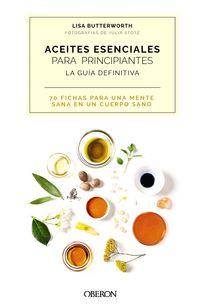 ACEITES ESENCIALES PARA PRINCIPIANTES - LA GUIA DEFINITIVA