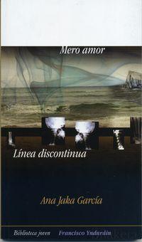 Mero Amor - Linea Discontinua - Ana Jaka Garcia