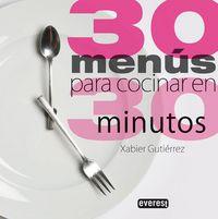 30 Menus Para Cocinar En 30 Minutos - Xabier Gutierrez