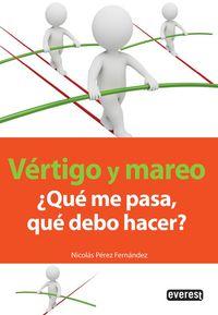 VERTIGO Y MAREO - ¿QUE ME PASA, QUE DEBO HACER?