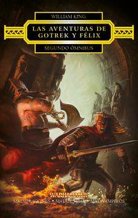 aventuras de gotrek y felix, las - segundo omnibus - matadragones / matabestias / matavampiros - William King