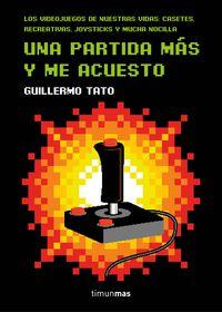 Una partida mas y me acuesto - Guillermo Tato Reig