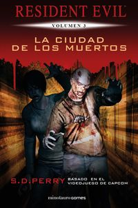 RESIDENT EVIL 3 - LA CIUDAD DE LOS MUERTOS
