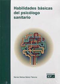 HABILIDADES BASICAS DEL PSICOLOGO SANITARIO