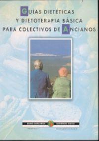 GUIAS DIETETICAS Y DIOTERAPIA BASICA PARA ANCIANOS