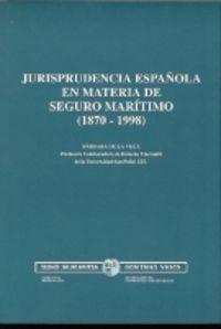 Jurisprudencia Española En Materia De Seguro Maritimo (1870 - Barbara De La Vega