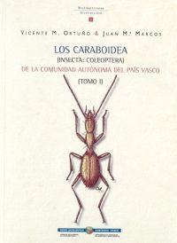 Caraboidea, Los (insecta: Coleoptera) C. A. P. V. Tomo I - Ortuño. Vicente M. / Juan Mª. Marcos