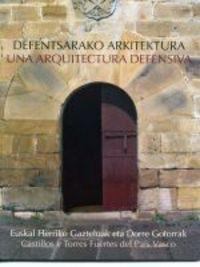 DEFENTSARAKO ARKITEKTURA / UNA ARQUITECTURA DEFENSIVA