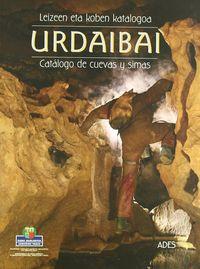 Urdaibai - Leizeen Eta Koben Katalogoa = Catalogo De Cuevas - Asoc. Dep. Esp. Saguzarrak