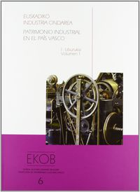 (pack Vol.1 Y 2) Patrimonio Industrial En El Pais Vasco - Centro Patrominio Pais Vasco