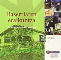 Baserriaren Eraikuntza - Teknika Tradizionalei Begirada - Garbiñe Pedroso / Inhar Agirrezabal