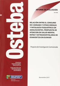 D-14-04 - RELACION ENTRE EL CONSUMO DE CANNABIS Y OTRAS DROGAS Y PATOLOGIA PSIQUIATRICA EN ADOLESCENTES - PROPUESTA DE ATENCION EN SALUD MENTAL INTRA Y EXTRAHOSPITALARIA DE OSAKIDETZA EN EUSKADI