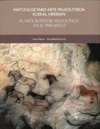 HAITZULOETAKO ARTE PALEOLITIKOA EUSKAL HERRIAN = EL ARTE RUPESTRE PALEOLITICO EN EL PAIS VASCO (+DVD)