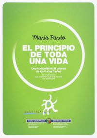 principio de toda una vida, el - una compañia en la crianza de los 0 a los 3 años - Maria Pardo