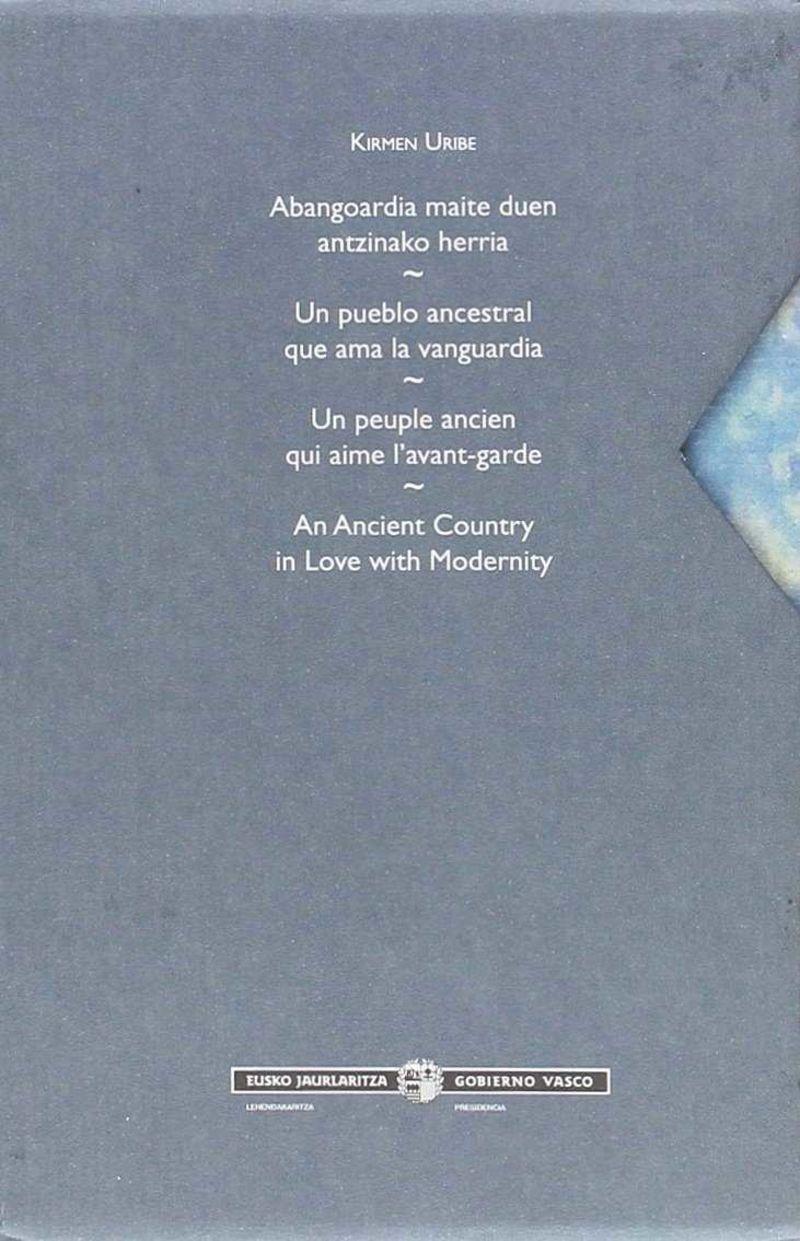 Abangoardia Maite Duen Antzinako Herria = Pueblo Ancestral Que Ama La Varguardia, Un = Peuple Ancien Qui Aime L'avant-Garde, Un = Ancient Country In Love With Modernity, An - Kirmen Uribe