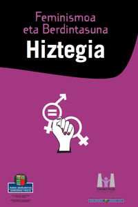 FEMINISMOA ETA BERDINTASUNA HIZTEGIA
