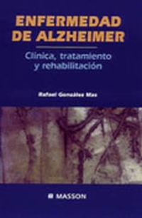 ENFERMEDAD DE ALZHEIMER, CLINICA, TRATAMIENTO Y REHABILITACION