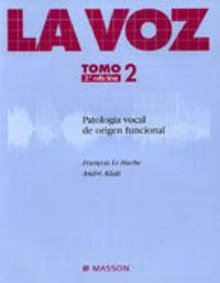 (VOL. II) PATOLOGIA VOCAL, SEMIOLOGICA Y DISFONIAS DISFUNCIO