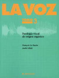 (VOL. III) TERAPEUTICA DE LOS TRASTORNOS VOCALES