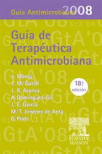 Guia De Terapeutica Antimicrobiana 2008 - Jose  Mensa Pueyo  /  Josep Maria   Gatell Artigas  /  Jose Ramon  Azanza Perea