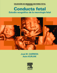 Conducta Fetal - Estudio Ecografico De La Neurologia Fetal - Jose M.  Carrera  /  Asim  Kurjak