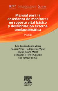 (3ª Ed) Manual Para Enseñanza De Monitores En Soporte Vital Basico - Juan Bautista Lopez Messa / [ET AL. ]