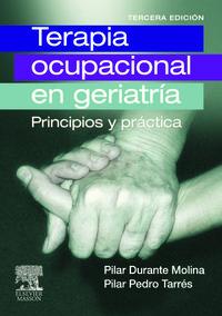 TERAPIA OCUPACIONAL EN GERIATRIA - PRINCIPIOS Y PRACTICA (3 ED)