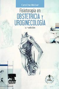 Fisioterapia En Obstetricia Y Uroginecologia (2ª Ed. ) - C. Walker
