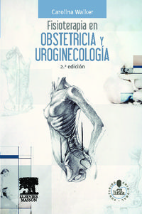 (2 Ed) Fisioterapia En Obstetricia Y Uroginecologia - C. Walker