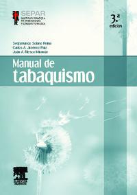 Manual De Tabaquismo (3ª Ed) - Segismundo  Solano  /  C. A.   Jimenez Ruiz  /  Juan Antonio  Riesco Miranda