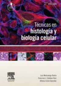 (2 Ed) Tecnicas En Histologia Y Biologia Celular - Luis Montuenga Badia / Francisco J. Esteban Ruiz / Alfonso Calvo Gonzalez
