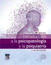 (8 Ed) Introduccion A La Psicopatologia Y La Psiquiatria - Julio Vallejo Ruiloba