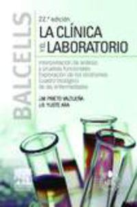 (22ª Ed) Balcells - La Clinica Y El Laboratorio (+studentconsult Español) - Jesus M. Prieto Valtueña / Jose Ramon Yuste Ara