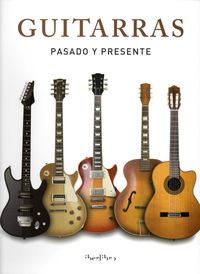 Guitarras - Pasado Y Presente - Aa. Vv.