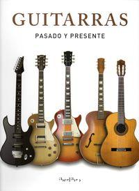 GUITARRAS - PASADO Y PRESENTE