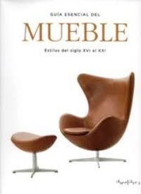 GUIA ESENCIAL DEL MUEBLE - ESTILOS DEL SIGLO XVI AL XXI