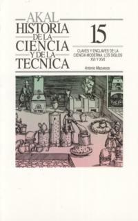 CLAVES Y ENCLAVES DE LA CIENCIA MODERNA - LOS SIGLOS XVI Y XVII