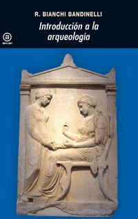 Introduccion A La Arqueologia - Ranuccio Bianchi Bandinelli