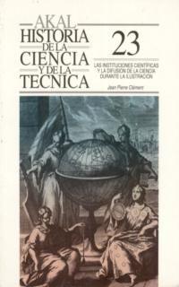 INSTITUCIONES CIENTIFICAS Y LA DIFUSION DE LA CIENCIA DURANTE LA ILUSTRACION, LAS