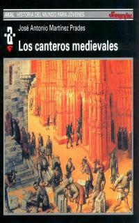 Los canteros medievales - J. A. Martinez Prades