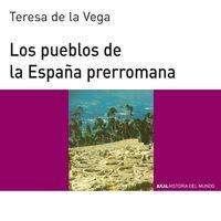 Los pueblos de la españa prerromana - Teresa De La Vega Menocal