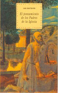 El pensamiento de los padres de la iglesia - Juan Jose Garrido