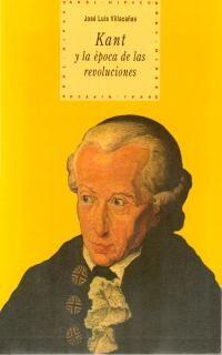 Kant Y La Epoca De Las Revoluciones - Jose Luis Villacañas Berlanga