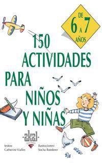150 Actividades Para Niños Y Niñas (6 A 7 Años) - Catherine Vialles