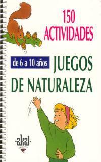 150 Actividades Y Juegos De Naturaleza De 6 A 7 Años - Isabelle Bourdial