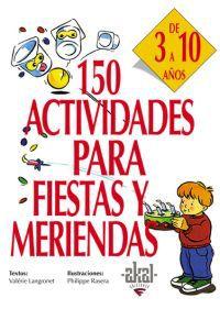 150 actividades para fiestas y meriendas de 3 a 10 años - Valerie Langrognet
