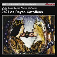 Los reyes catolicos - Isabel Enciso Alonso Muñumer