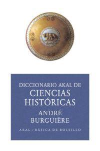diccionario akal de ciencias historicas - Andre Burguiere / Eduardo Ripoll Perello