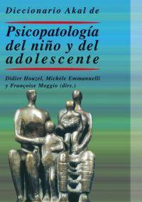 DICC. AKAL DE PSICOPATOLOGIA DEL NIÑO Y DEL ADOLESCENTE